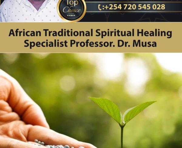 African Traditional Spiritual Healing Specialist Professor. Dr. Musa