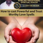 How to cast Powerful and Trust Worthy Love Spells in Nairobi and Mombasa Kenya
