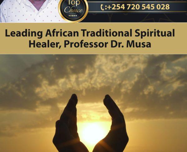 Leading African Traditional Spiritual Healer, Professor Dr. Musa