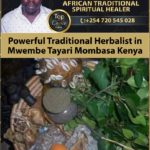Powerful Traditional Herbalist in Mwembe Tayari Mombasa Kenya