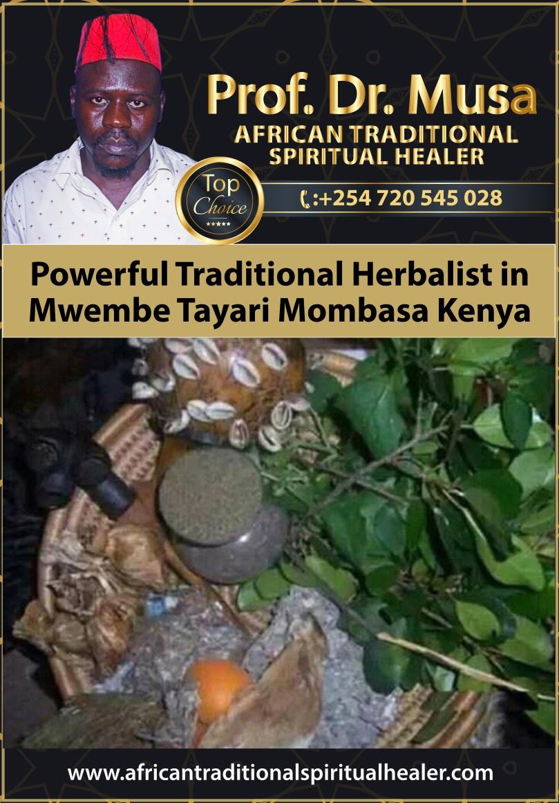 Powerful Traditional Herbalist in Mwembe Tayari Mombasa Kenya