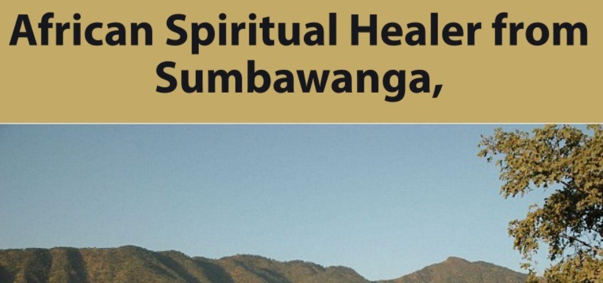 African Spiritual Healer from Sumbawanga, Tanzania Now In Mombasa, Kisumu and Nairobi, Kenya
