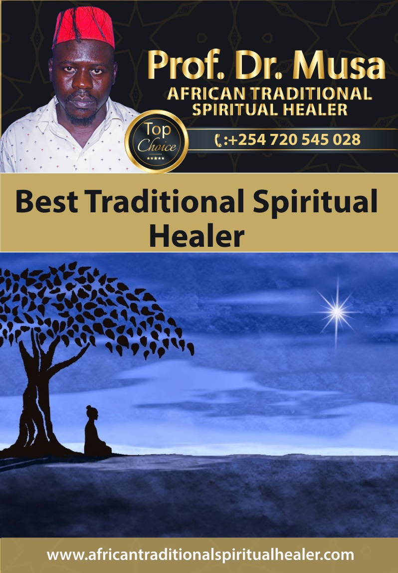 Best Traditional Spiritual Healer and The Best Witch Doctor