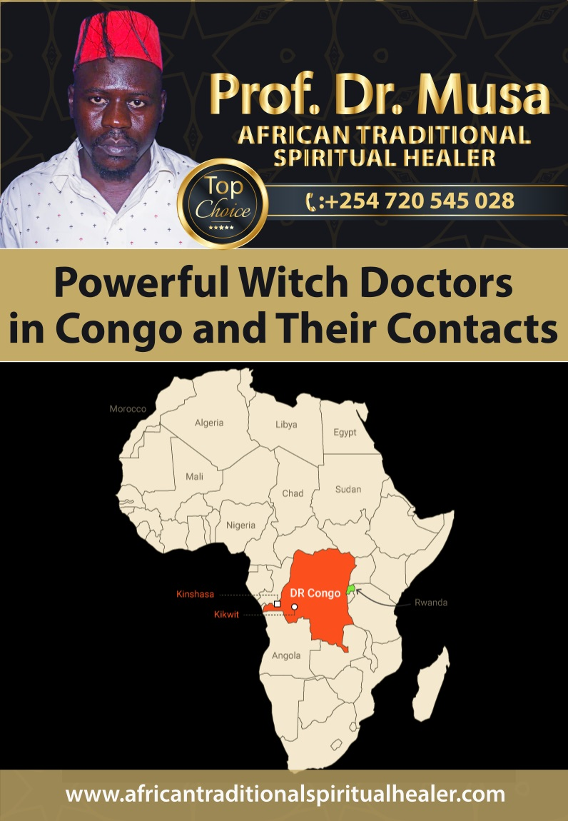 Powerful Witch Doctor in Congo and Their Contacts