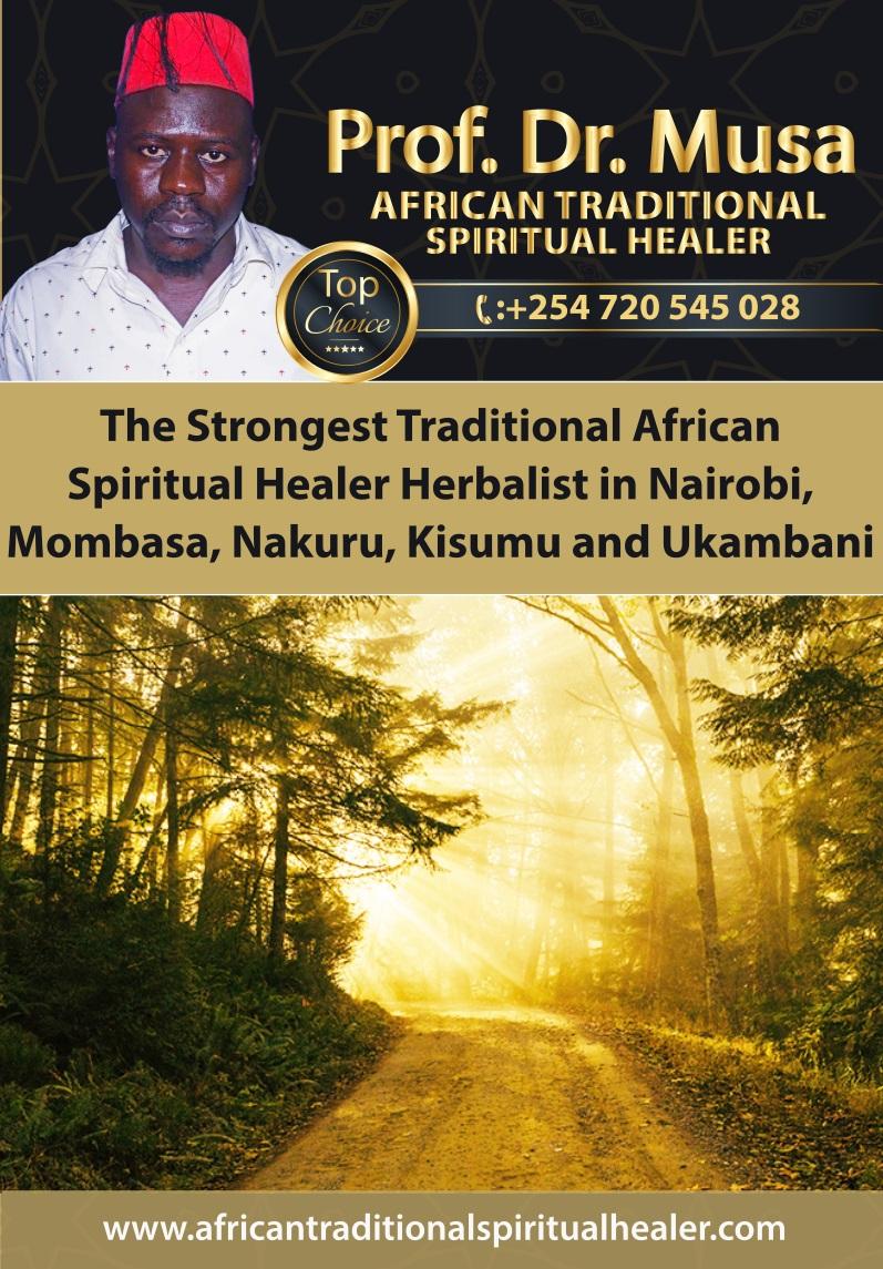 The Strongest Traditional African Spiritual Healer Herbalist