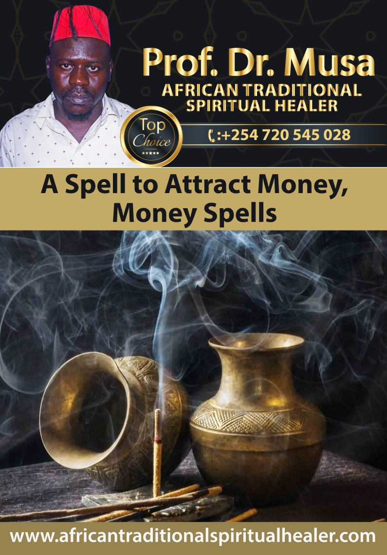 A Spell to Attract Money, Money Spells By Professor Dr  Musa