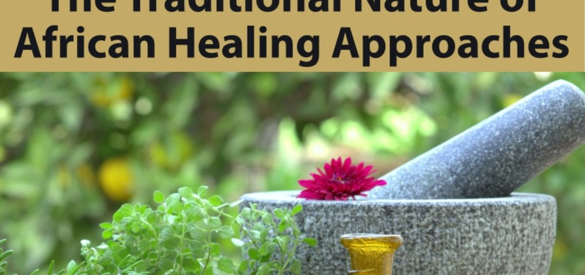 The Traditional Nature of African Healing Approaches Explained by Professor Dr. Musa