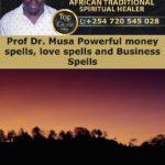 Prof Dr. Musa Powerful money spells, love spells and Business Spells