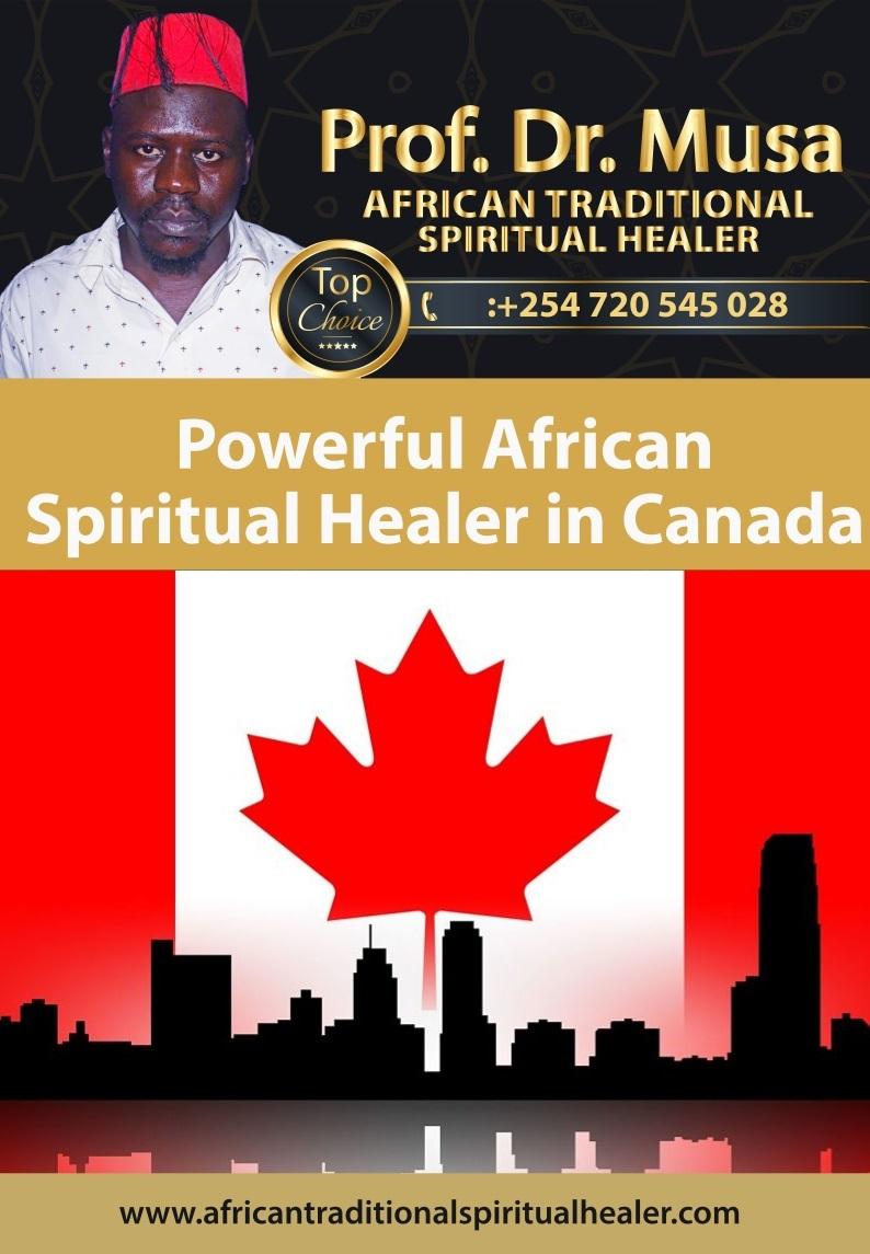 Powerful African Spiritual Healer in Canada