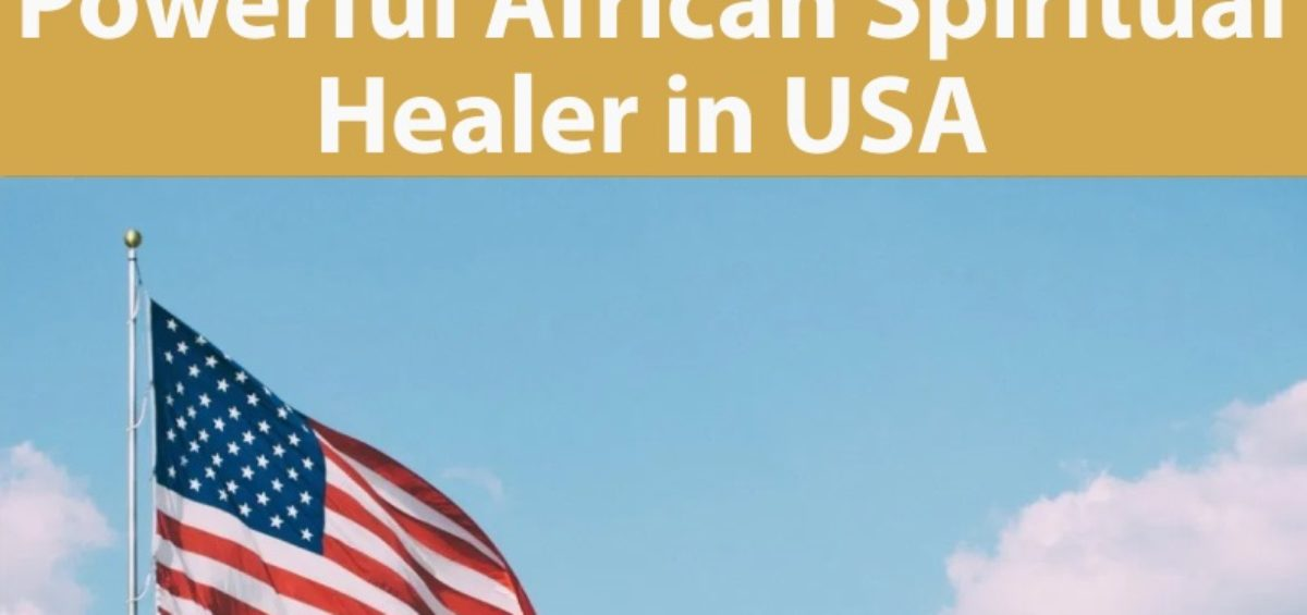 Powerful African Spiritual Healer in United States of America, USA