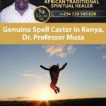 Genuine Spell Caster in Kenya, Dr. Professor Musa