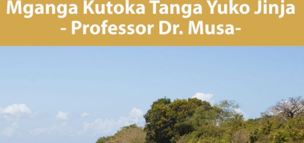 Mganga Kutoka Tanga Yuko Jinja - Professor Dr Musa