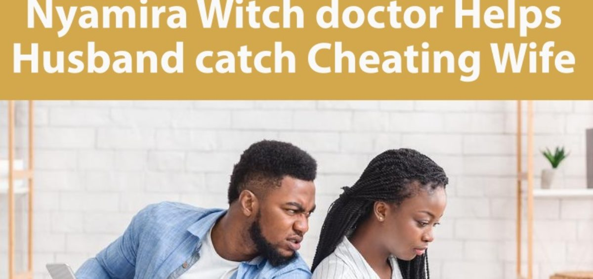 Nyamira Witch doctor Helps Husband catch Cheating Wife