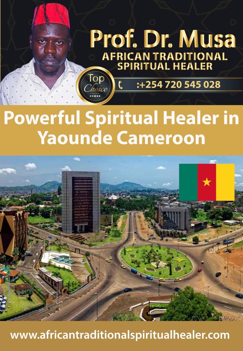 Powerful Spiritual Healer in Yaounde Cameroon