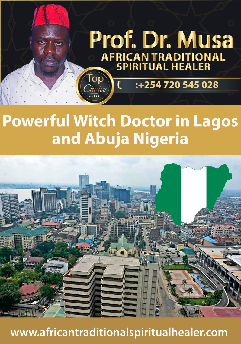 Powerful Witch Doctor in Lagos and Abuja Nigeria - Professor DrMusa